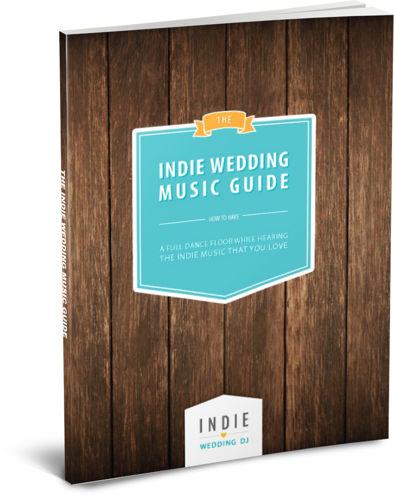 The Indie Wedding Music Guide - Have a Full Dance Floor While Hearing the Music You Love